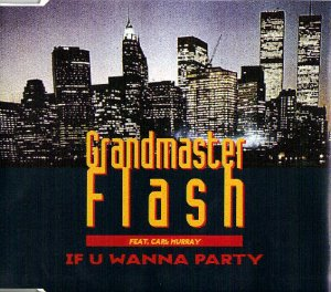 [중고] Grandmaster Flash Feat. Carl Murray / If U Wanna Party - Single (수입)