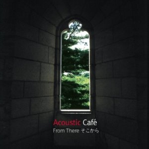 [중고] Acoustic Cafe / From There - そこから (Digipack)