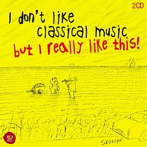 [중고] V.A. / I Don't Like Classical Music, But I Really Like This! - 쉬운 클래식: 클래식은 어렵지 않아요! (2CD/s80039c)