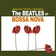 [중고] Brasilian Tropical Orchestra / The Beatles In Bossa Nova (Digipack)