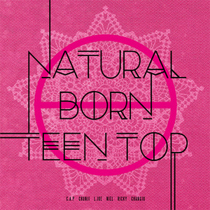 틴탑 (Teen Top) / Natural Born Teen Top : Passion (6th Mini Album/미개봉)