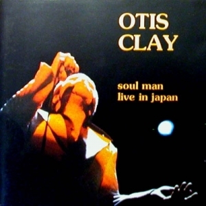 [중고] Otis Clay / Soul Man Live In Japan (수입)