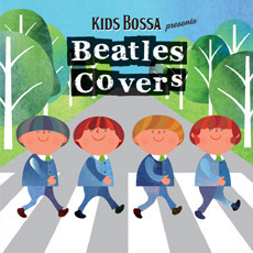 [중고] V.A. / Kids Bossa Presents Beatles Covers - 키즈 보사 Vol. 9 (Digipack)
