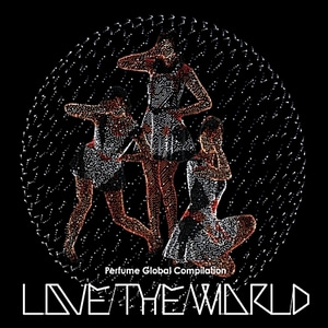 [중고] Perfume / Love The World: Perfume Global Compilation (dj0135)